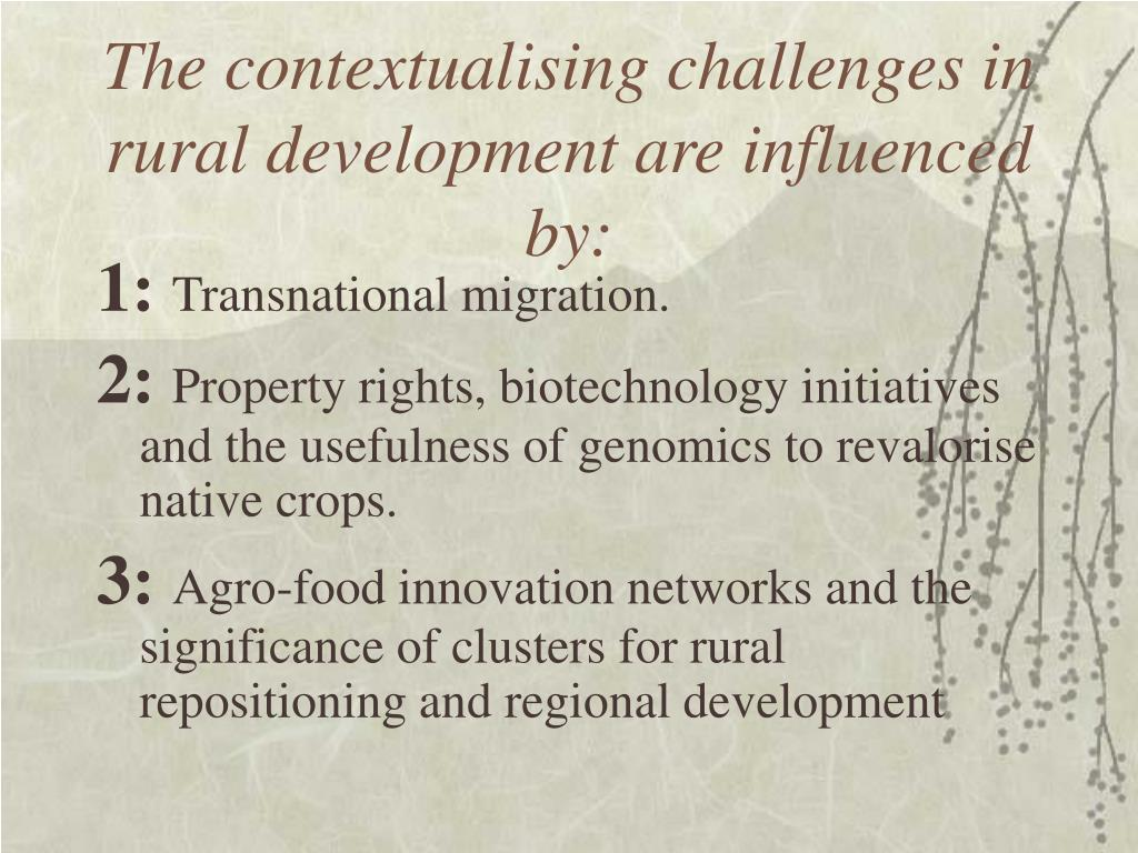 The contextualising challenges in rural development are influenced by:
