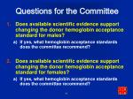 questions for the committee