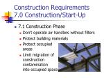 construction requirements 7 0 construction start up