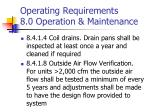 operating requirements 8 0 operation maintenance2