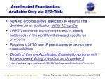accelerated examination available only via efs web