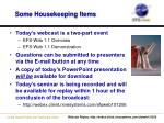 some housekeeping items
