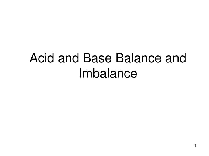 acid and base balance and imbalance n.