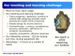 our teaching and learning challenge