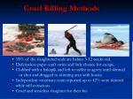 cruel killing methods