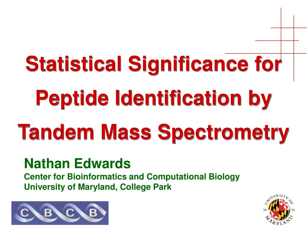 statistical significance for peptide identification by tandem mass spectrometry l.