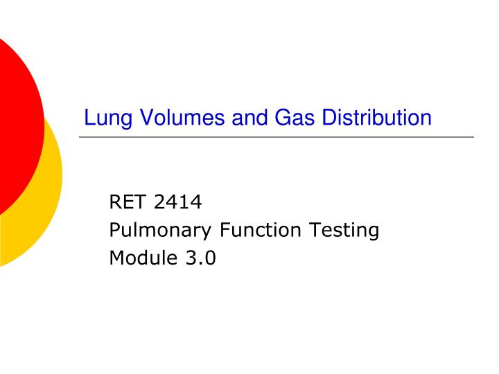 lung volumes and gas distribution n.