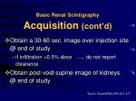 basic renal scintigraphy acquisition cont d