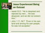 jesus experienced being an outcast