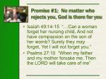 promise 1 no matter who rejects you god is there for you