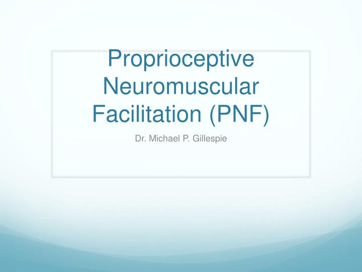proprioceptive neuromuscular facilitation pnf n.