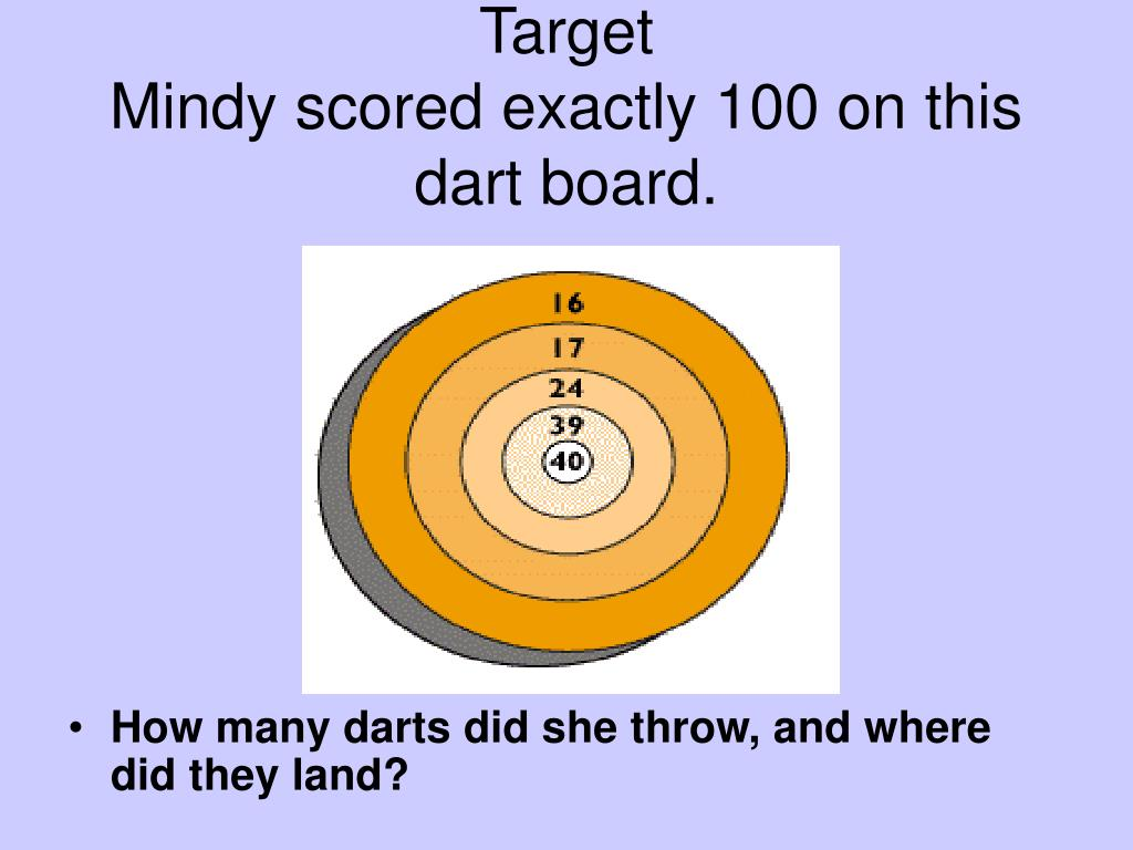 target mindy scored exactly 100 on this dart board l.