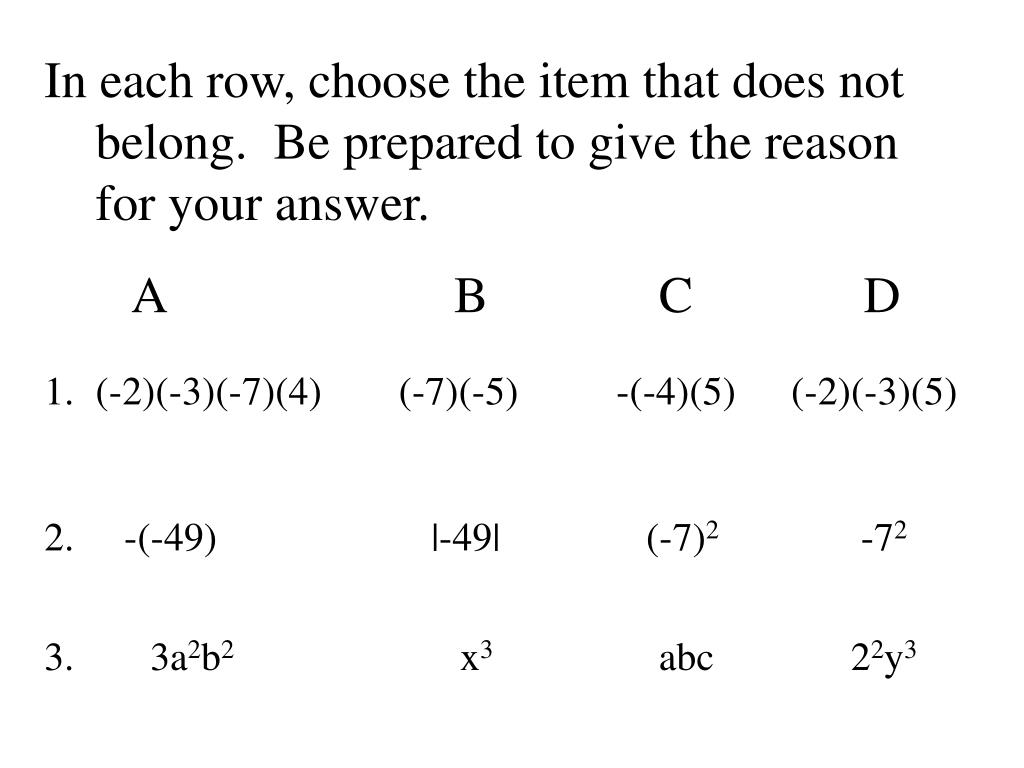 In each row, choose the item that does not belong.  Be prepared to give the reason for your answer.