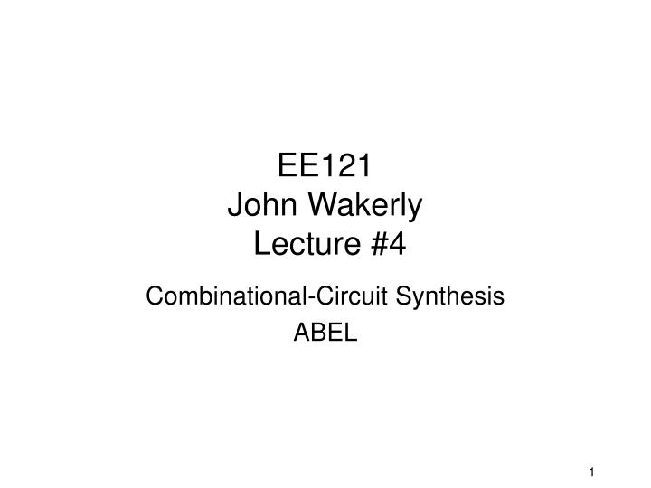 ee121 john wakerly lecture 4 n.