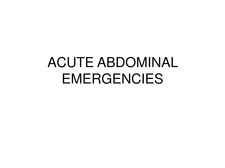 acute abdominal emergencies n.