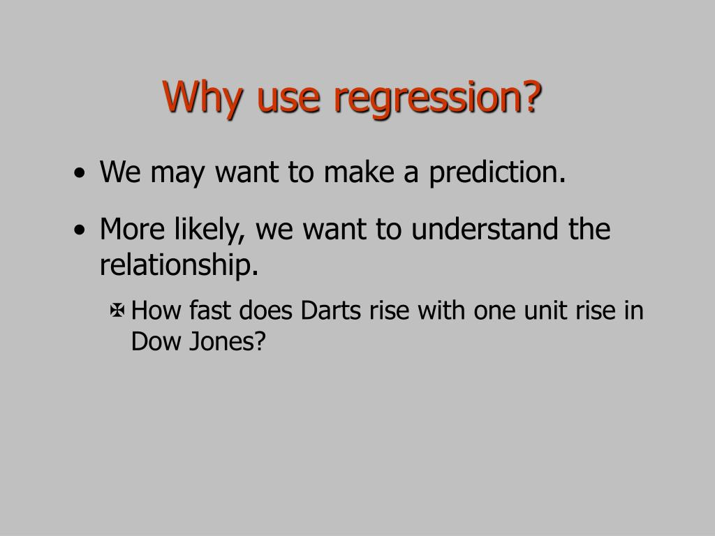 Why use regression?