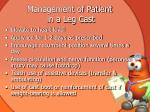 management of patient in a leg cast