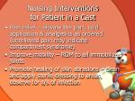 nursing interventions for patient in a cast
