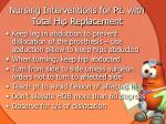 nursing interventions for pt with total hip replacement
