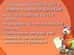 nursing interventions with a patient in a body or spica cast