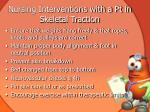 nursing interventions with a pt in skeletal traction