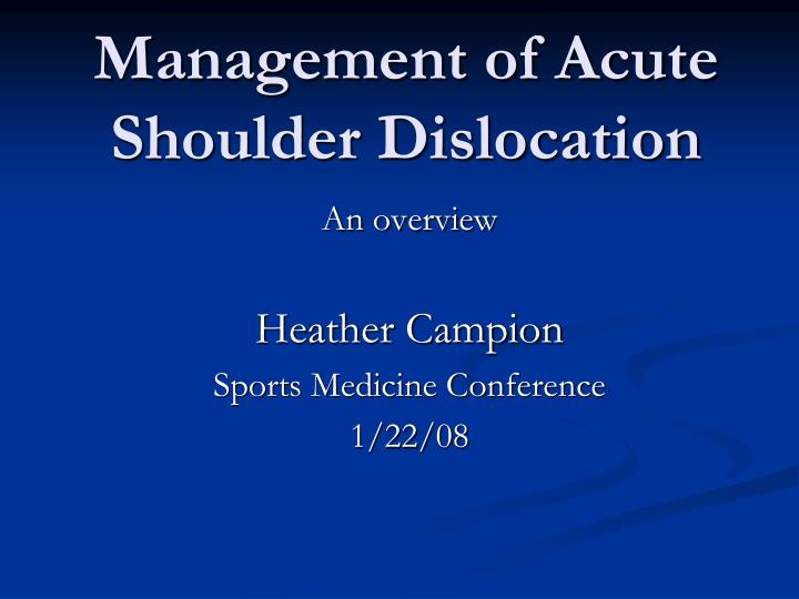 management of acute shoulder dislocation n.