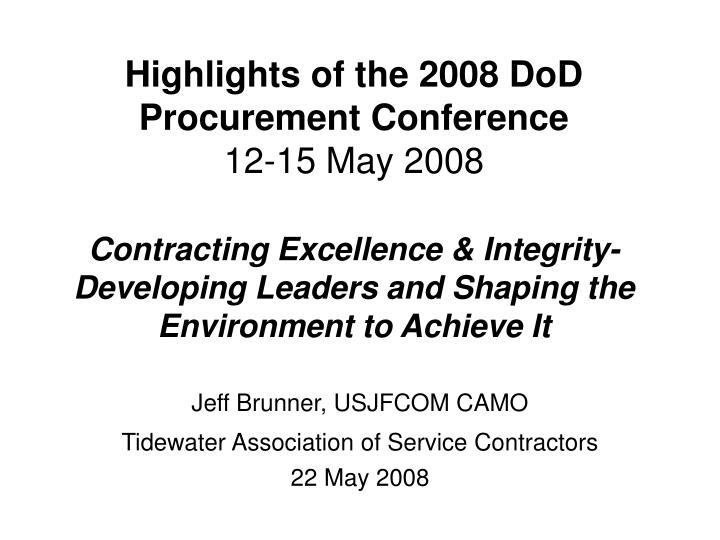 jeff brunner usjfcom camo tidewater association of service contractors 22 may 2008 n.