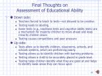 final thoughts on assessment of educational ability