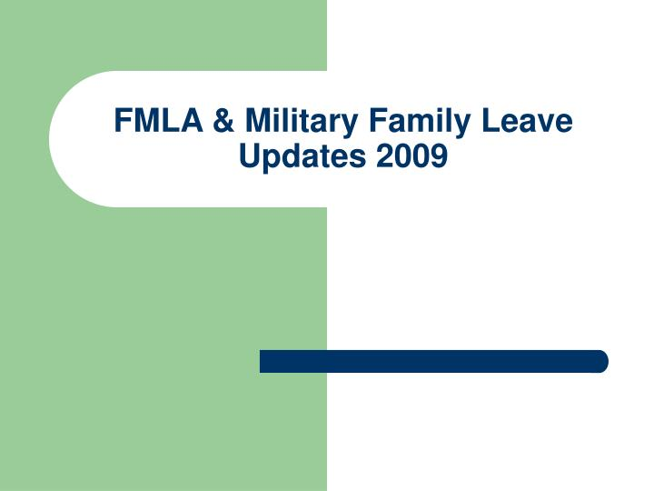 fmla military family leave updates 2009 n.