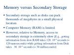 memory versus secondary storage