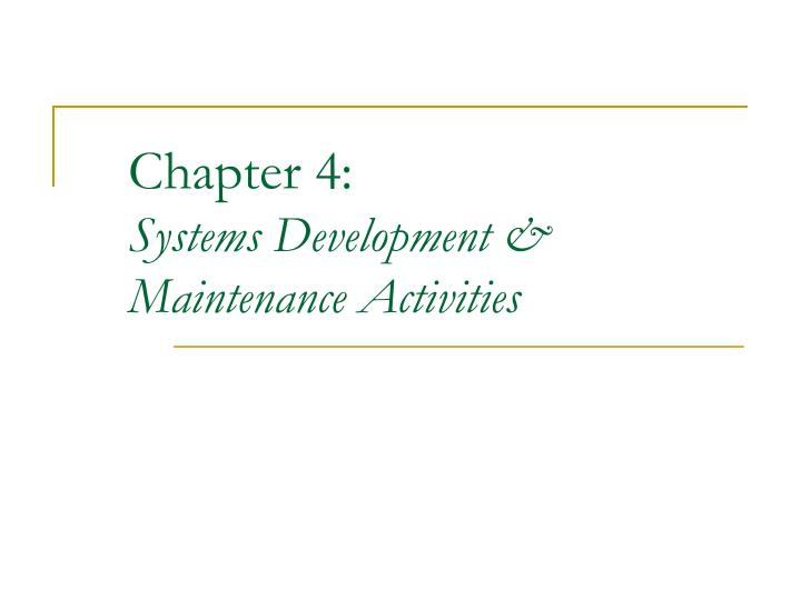 chapter 4 systems development maintenance activities n.