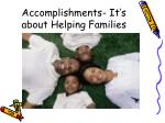 accomplishments it s about helping families