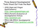 three general developmental tools stood out from the rest