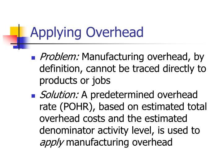 Applying overhead