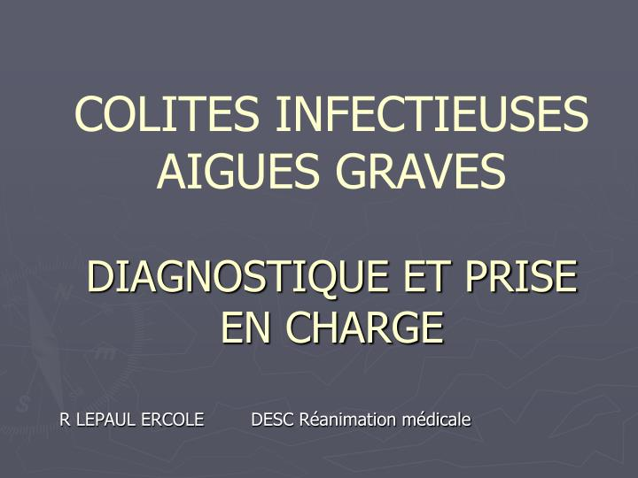 colites infectieuses aigues graves diagnostique et prise en charge n.