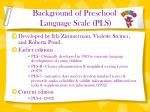 background of preschool language scale pls