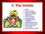 1 the victim