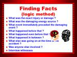 finding facts logic method