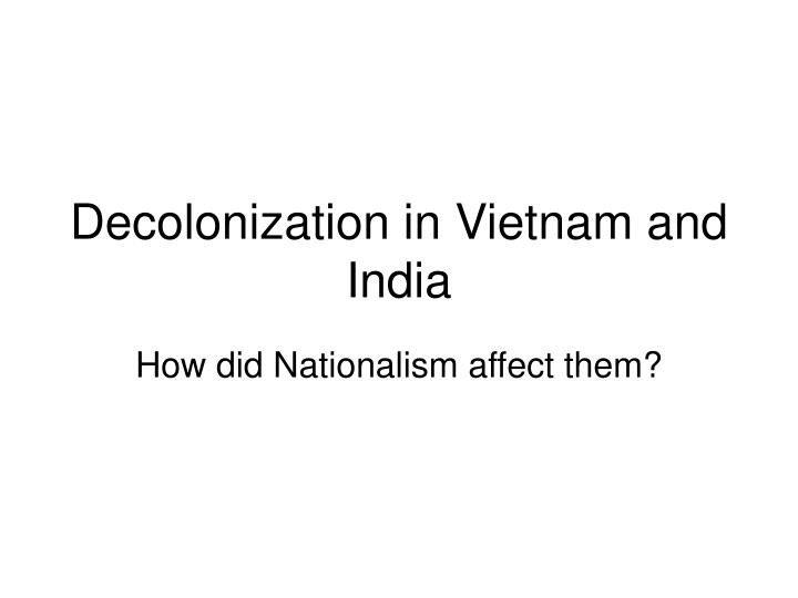 decolonization in vietnam and india n.