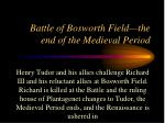 battle of bosworth field the end of the medieval period