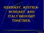 germany austria hungary and italy brought together