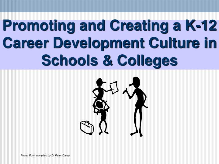 promoting and creating a k 12 career development culture in schools colleges n.