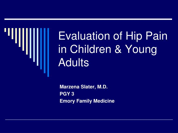 evaluation of hip pain in children young adults n.