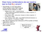 how many combinations do we need to test to find all errors