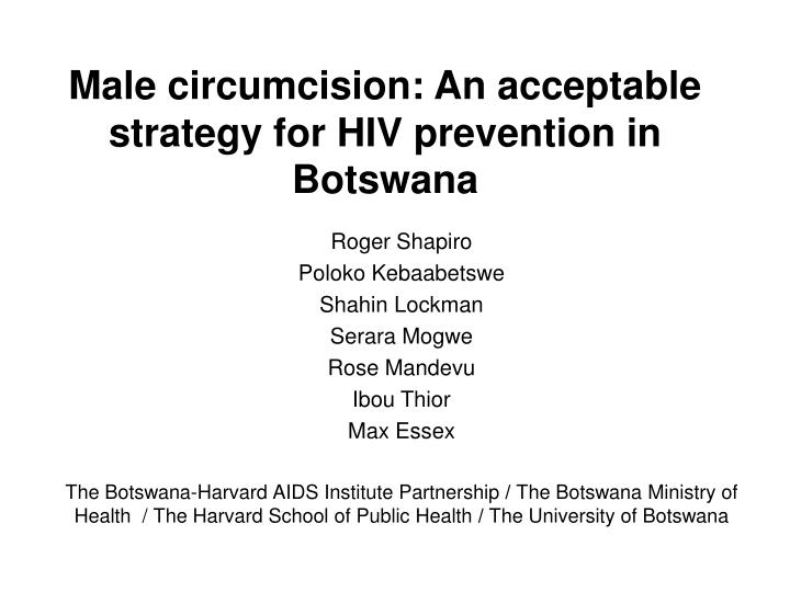 male circumcision an acceptable strategy for hiv prevention in botswana n.