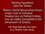 working hypothesis open for debate