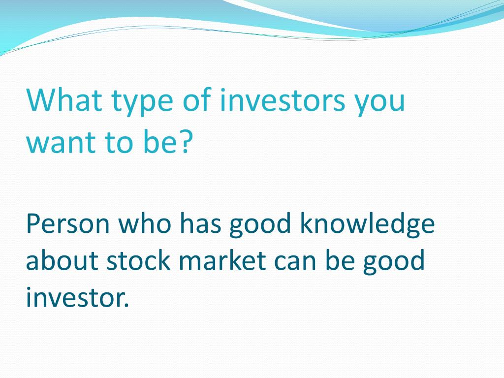 What type of investors you want to be