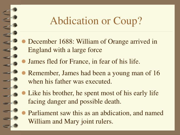 Abdication or Coup?