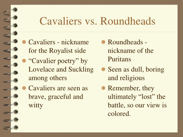 Cavaliers - nickname for the Royalist side