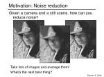 motivation noise reduction